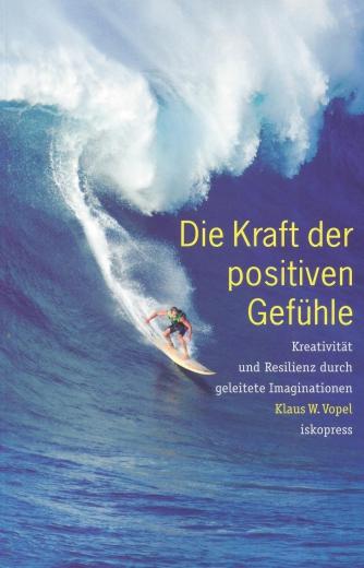 Die Kraft der positiven Gefühle